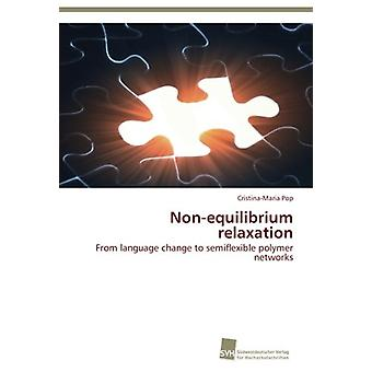 Non-Equilibrium Relaxation by Pop Cristina-Maria - 9783838132037 Book