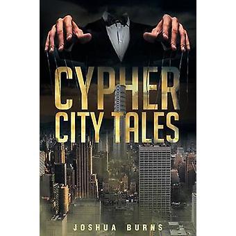 Cypher City Tales door Joshua Burns