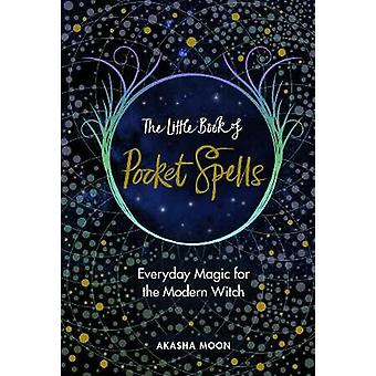 Het kleine boek van pocket spells alledaagse magie voor de moderne heks