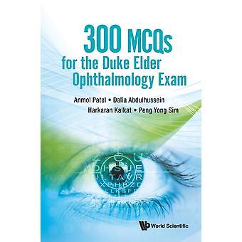 300 Mcqs For The Duke Elder Ophthalmology Exam by Patel & Anmol Dartford And Gravesham Nhs Trust & UkAbdulhussein & Dalia Imperial College London & UkKalkat & Harkaran Sandwell And West Birmingham Hospitals Nhs Trust & UkSim & Peng Yong Moorfields