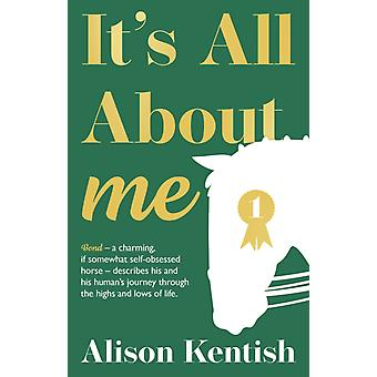 Its All About Me by Alison Kentish