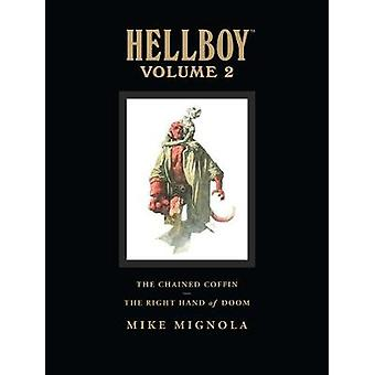 Hellboy Library Volume 2 The Chained Coffin And The Right Hand Of Doom by Mike Mignola