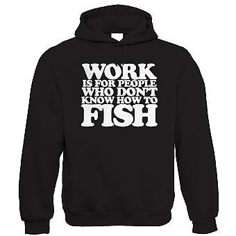 Arbejde er folk, der ikke ved, hvordan at fiske, mænds Funny fiskeri Hoodie | Grove karper havet Match flyve modellen Tackle fiskere tøj lystfiskeri lystfisker | Cool fødselsdag jul gave ham far mand