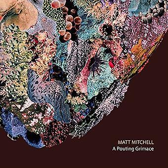 Matt Mitchell - Pouting Grimace [CD] USA import