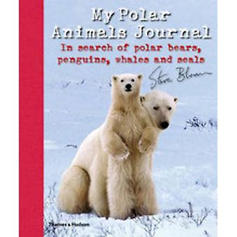 My Polar Animals Journal - In Search of Polar Bears - Penguins - Whale