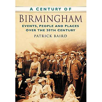 Um século de Birmingham - eventos - pessoas e lugares sobre o Cen 20
