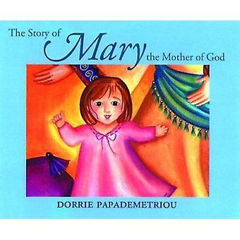 Het verhaal van de moeder van God door Dorrie Papapemetriou - 978088141205