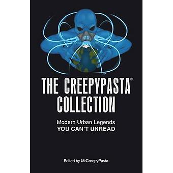 The Creepypasta Collection - Modern Uban Legends You Can't Unread by M