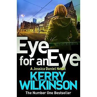 Eye for an Eye by Kerry Wilkinson - 9781509806652 Book