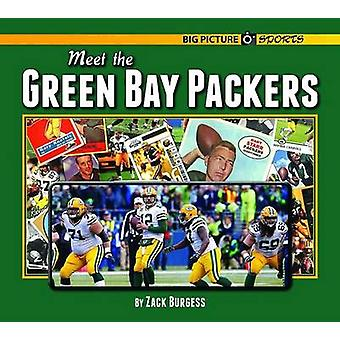 Meet the Green Bay Packers by Zack Burgess - 9781599537405 Book