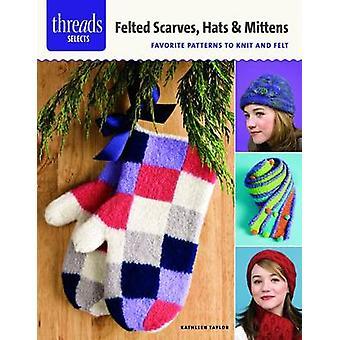 Vilten sjaals - hoeden & wanten - favoriete patronen voor breien en vilten