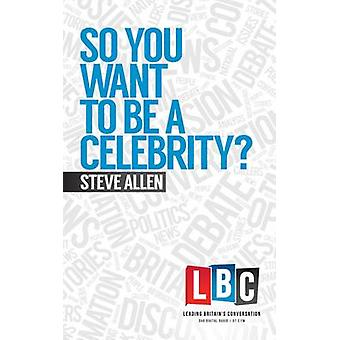 So You Want to be a Celebrity by Steve Allen - 9781783961078 Book