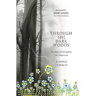 Genom mörka skogen - en ung kvinnas resa ut ur Depression av