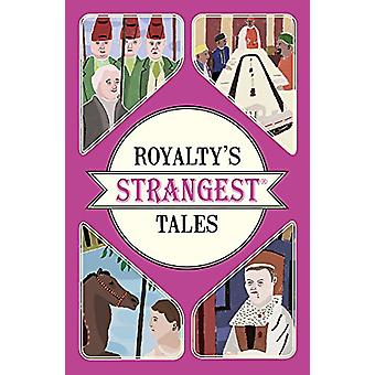 Royalty's Strangest Tales by Geoff Tibballs - 9781911042792 Book