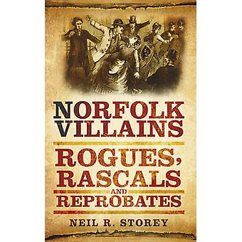 Norfolk Villains - Rogues - Rascals & Reprobates by Neil R. Storey - 9