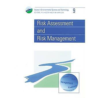 Risk Assessment and Risk Management - Volume 9 by R. E. Hester - R. M.
