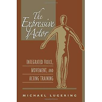 The Expressive Actor: Integrated Voice, Movement, and Acting Training