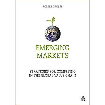Marchés émergents: Stratégies pour concourir dans la chaîne de valeur mondiale