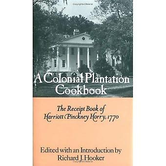 En kolonial Plantation kokbok: Mottagandet bok Harriott Pickney Horry, 1770