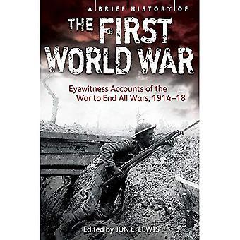 Une brève histoire de la première guerre mondiale: témoignages de la guerre pour finir toutes les guerres, 1914-18 (bref historique)