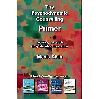 The Psychodynamic Counselling Primer (Counselling Primer Series) (Counselling Primers)