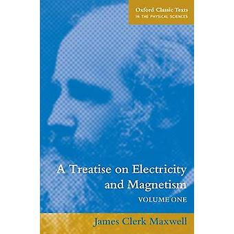 A Treatise on Electricity and Magnetism Volume 2 by Maxwell & James Clerk