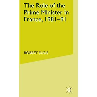 The Role of the Prime Minister in France 198191 by Elgie & R.