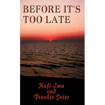 Before Its Too Late by Ima & Kafi