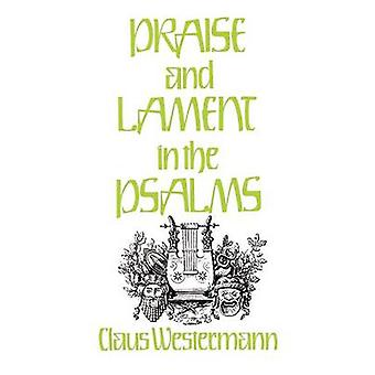 Louanges et lamentations dans les Psaumes par Westermann & Claus