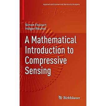 Wiskundige Inleiding tot Compressieve sensing door Simon Foucart