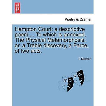 Hampton Court eine beschreibende Gedicht... Im Anhang die physische Verwandlung oder eine Höhen-Entdeckung ist eine Farce von zwei Akten. durch Streeter & F
