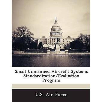Small Unmanned Aircraft Systems StandardizationEvaluation Program by U.S. Air Force