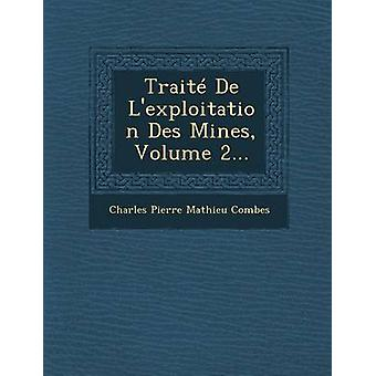 Traite de LExploitation Des Mines Volume 2... by Charles Pierre Mathieu Combes