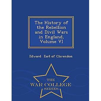 Historien om de uppror och Divil krig i England volymen VI Krigshögskolan serie av Earl av Clarendon & Edward