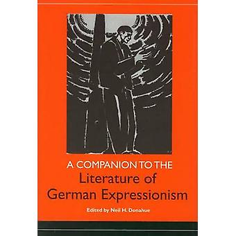 A Companion to the Literature of German Expressionism by Donahue & Neil H.