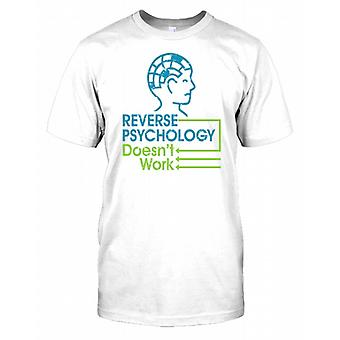 Reverse Psychology Doesnt Work - Funny Mens T Shirt