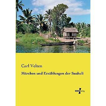 Mrchen und Erzhlungen der Suaheli por Velten y Carl