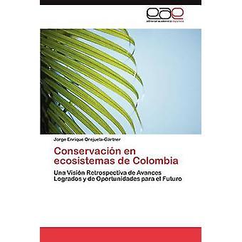 Conservacin Fi ecosistemas de Kolumbian OrejuelaGrtner Jorge Enrique