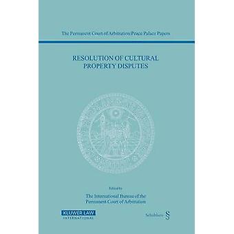 Resolution Of Cultural Property Disputes by Intl bureau perm court ar