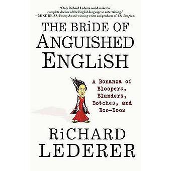 The Bride of Anguished English - A Bonanza of Bloopers - Blunders - Bo