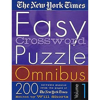 The New York Times Easy Crossword Puzzle Omnibus Volume 1 - 200 Solvab
