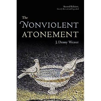 The Nonviolent Atonement (2nd Revised edition) by Denny J. Weaver - 9