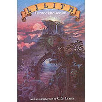 Lilith (New edition) by George MacDonald - 9780802860613 Book