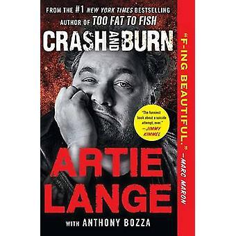 Crash and Burn by Artie Lange - Anthony Bozza - 9781476765594 Book