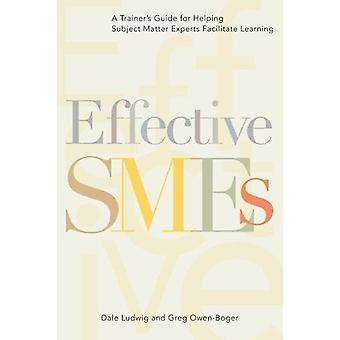 Effective SMEs - A Trainer's Guide for Helping Subject Matter Experts