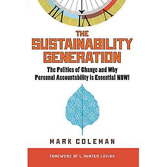 The Sustainability Generation - The Politics of Change and Why Persona
