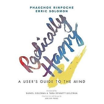 Radically Happy - A User's Guide to the Mind by Radically Happy - A Use