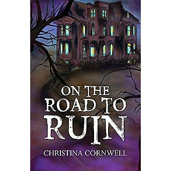 On The Road To Ruin by Christina Cornwell - 9781788230872 Book