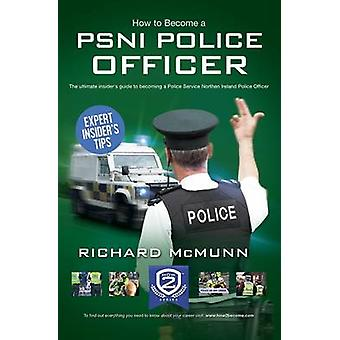 How to Become a PSNI Police Officer by Richard McMunn - 9781910602232