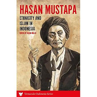 Hasan Mustapa - Ethnicity and Islam in Indonesia by Julian Millie - 97